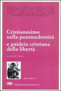 Cristianesimo nella post-modernità e paideia cristiana nella libertà