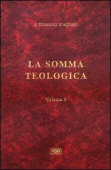 La somma teologica. Vol. 3 - d'Aquino (san) Tommaso - copertina