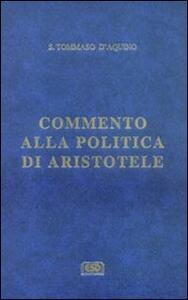 Commento alla «Politica» di Aristotele