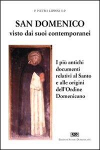 S. Domenico visto dai suoi contemporanei. I più antichi documenti relativi al santo e alle origini dell'Ordine domenicano