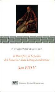 S. Pio V. Il pontefice di Lepanto, del rosario e della liturgia