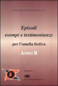 Anno B. Episodi, esempi e testimonianze per l'omelia festiva