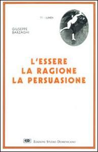 L' essere, la ragione, la persuasione
