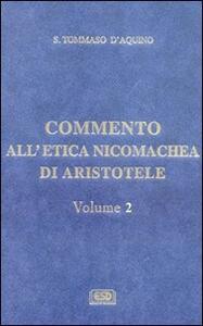 Commento all'Etica nicomachea. Vol. 2