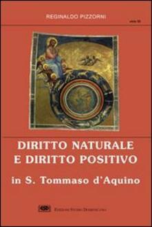 Diritto naturale e diritto positivo in s. Tommaso d'Aquino - Reginaldo M. Pizzorni - copertina
