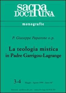La teologia mistica in padre Garrigou-Lagrange