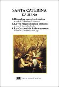 Santa Caterina da Siena. Una vita alla conquista di Dio