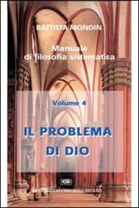 Il problema di Dio. Filosofia della religione e teologia filosofica