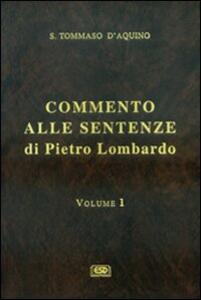 Commento alle Sentenze di Pietro Lombardo. Vol. 1