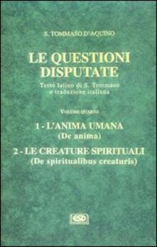 Winniearcher.com Le questioni disputate. Vol. 4: L'anima umana. Le creature spirituali. Image