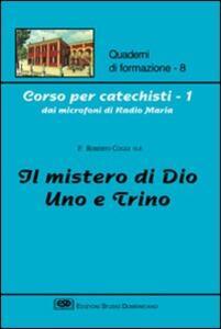Corso per catechisti dai microfoni di Radio Maria. Vol. 1: Il mistero di Dio uno e trino.