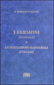 I Sermoni (Sermones) e le due lezioni inaugurali (Principia)