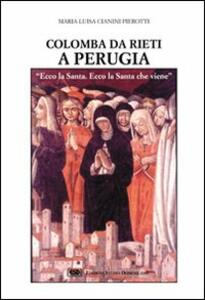 Colomba da Rieti a Perugia. «Ecco la santa, ecco la santa che viene»