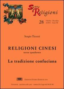 Religioni cinesi. Vol. 3: La tradizione confuciana.