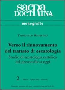 Verso il rinnovamento del trattato di escatologia. Studio di escatologia cattolica dal preconcilio a oggi