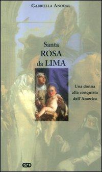 Santa Rosa da Lima. Una donna alla conquista dell'America
