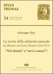 La teoria della schiavitù naturale nel dibattito sul nuovo mondo (1510-1573). «Veri domini» o «servi di natura»? - Giuseppe Tosi - copertina