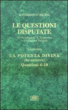 Tegliowinterrun.it Le questioni disputate. Vol. 9: La potenza divinaDe potentia (Questioni 6-10). Image