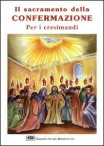 Il sacramento della confermazione. Per i cresimandi