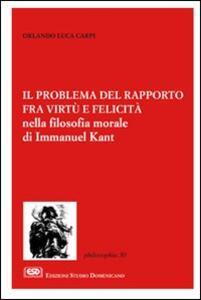 Il problema del rapporto fra virtù e felicità nella filosofia morale di Immanuel Kant