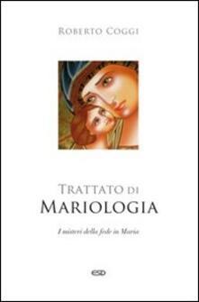 Trattato di mariologia. I misteri della fede in Maria.pdf