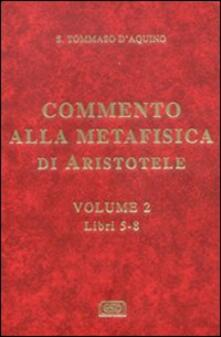 Mercatinidinataletorino.it Commento alla Metafisica di Aristotele. Vol. 2: Libri 5-8. Image