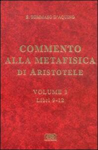 Commento alla Metafisica di Aristotele. Vol. 3: Libri 9-12.