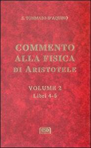 Commento alla Fisica di Aristotele. Vol. 2: Libri 4-6.