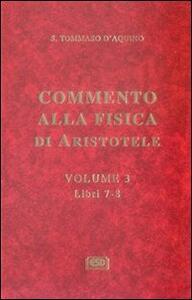 Commento alla Fisica di Aristotele. Vol. 3: Libri 7-8.