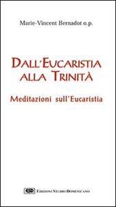 Dall'eucaristia alla Trinità. Meditazioni sull'eucaristia