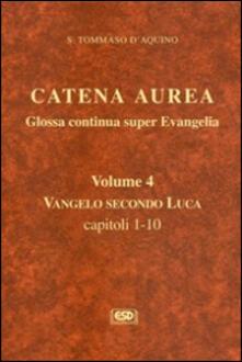 Mercatinidinataletorino.it Catena aurea. Glossa continua super evangelia. Testo latino a fronte. Vol. 4: Vangelo secondo Luca. Capitoli 1-10. Image