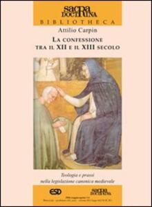 La confessione tra il XII e il XIII secolo. Teologia e prassi nella legislazione canonica medievale