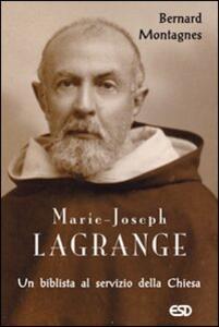 Marie-Joseph Lagrange. Un biblista al servizio della Chiesa
