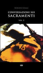 Conversazioni sui sacramenti. Vol. 2