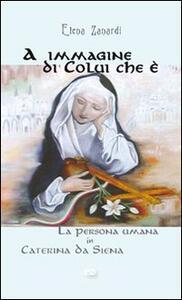 A immagine di colui che è. La persona umana in Caterina da Siena