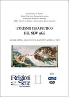 Religioni e sette nel mondo. Vol. 11: Olismo terapeutico del new age. - copertina