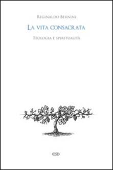 La vita consacrata. Teologia e spiritualità