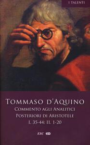 Commento agli analitici posteriori di Aristotele. Vol. 2: Libro I, lezioni 35-44-Libro II, lezioni 1-20.