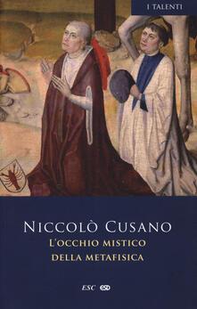 L occhio mistico della metafisica. Testo latino a fronte. Ediz. bilingue.pdf