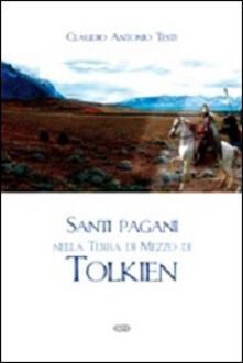 Santi pagani nella Terra di Mezzo di Tolkien - Claudio Antonio Testi - copertina