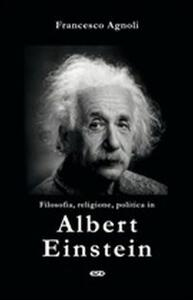 Filosofia, religione, politica in Einstein