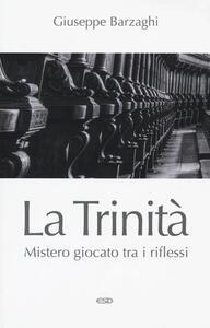 La Trinità. Mistero giocato tra i riflessi