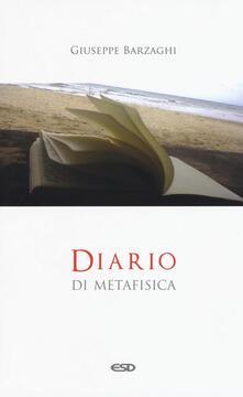 Diario di metafisica. Concetti e digressioni sul senso dellessere.pdf