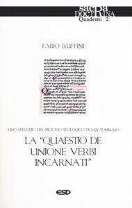 La «quaestio de unione verbi incarnati». Uno specchio del metodo teologico di San Tommaso