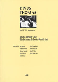 Divus Thomas (2017). Vol. 1: Attualità di Henry de Lubac. Il desiderio naturale di vedere Dio nella storia..pdf