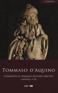 Commento al Vangelo secondo Matteo. Testo latino a fronte. Vol. 1: Capitoli 1-14.
