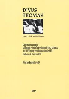 Grandtoureventi.it Divus Thomas (2018). Vol. 3: persona umana: «Id quod est perfectissimum in tota natura». Atti del 6º Congresso internazionale SITA (Bologna, 20-22 aprile 2017), La. Image