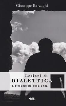 Capturtokyoedition.it Lezioni di dialettica e l'esame di coscienza Image