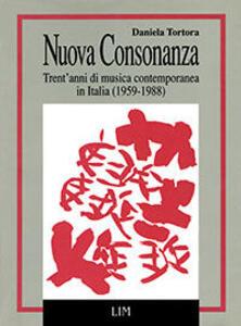 Nuova consonanza. Trent'anni di musica contemporanea