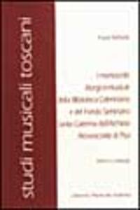 I manoscritti liturgico-musicali della Biblioteca Cateriniana e del Fondo seminario Santa Caterina nell'Archivio arcivescovile di Pisa. Storia e catalogo